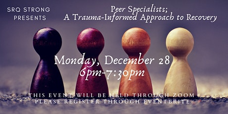Peer Specialists: A Trauma-Informed Approach to Recovery tickets