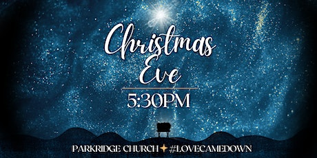Christmas Eve at Parkridge - 5:30PM tickets