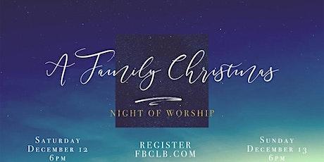 Saturday Family Christmas Night of Worship 6PM tickets