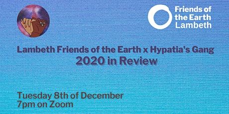 2020 in Review with Lambeth FoE and Hypatia's Gang tickets
