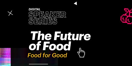Digital #SpeakerSeries: The Future of Food tickets