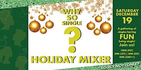 Why So Single? Singles Holiday Mixer biglietti
