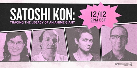 [EP4] Satoshi Kon: Tracing the Legacy of an Anime Giant tickets