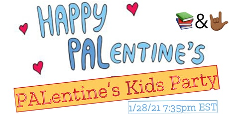 Kids (0-8) Pal-entine's Zoom Party tickets