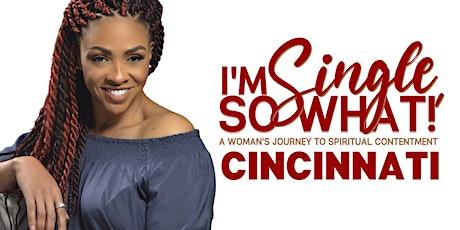 I'm Single, So What? : Cincinnati tickets