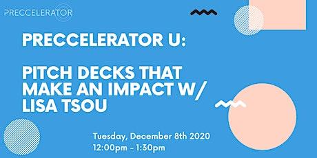 Preccelerator® U Presents: Pitch Decks That Make an Impact w/ Lisa Tsou tickets
