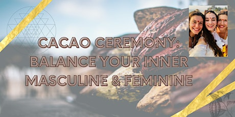 Cacao Ceremony: Balance your Inner Masculine & Feminine tickets