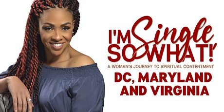 I'm Single, So What? : DC / Maryland / Virginia tickets