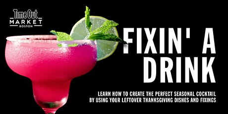 Fixin' a Drink: Cocktail Class tickets
