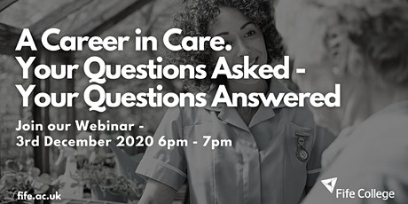 A Career in Care. Your Questions Asked - Your Questions Answered tickets