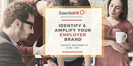 Identify & Amplify Your Employer Brand tickets