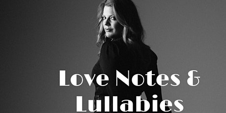 Love Notes & Lullabies (Songs for Manifesting Your Heart's Desires) tickets