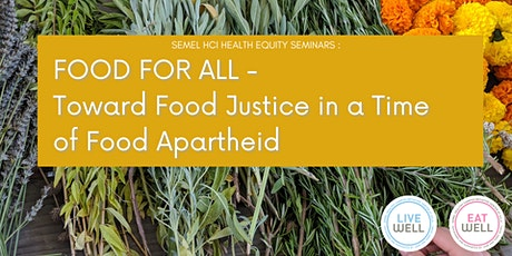 Food for All - Towards Food Justice in a Time of Food Apartheid tickets