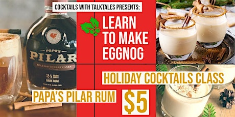This Holiday Season Learn To Make Real Eggnog. $5 tickets