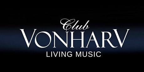 Club Vonharv  - Living Music entradas