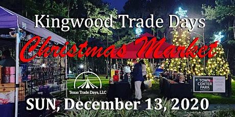 Kingwood Christmas Market | Kingwood Trade Days tickets