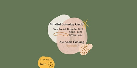Mindful Saturday Circle ~  Ayurvedic Cooking Class tickets