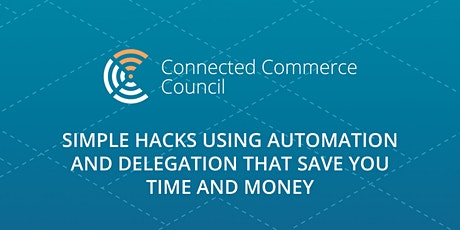 Simple Hacks Using Automation And Delegation That Save You Time and Money tickets