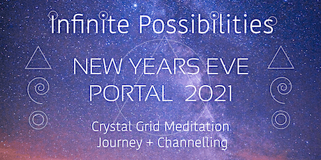 Infinite Possibilities - New Years Eve - Crystal Grid Journey & Channelling tickets