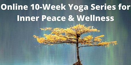 Online 10-week Yoga Series for Inner Peace & Wellness tickets