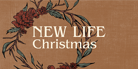 New Life // Christmas at Encounter Church tickets