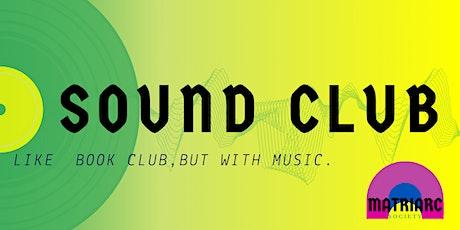 Sound Club by Matriarc tickets