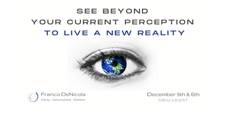 See Beyond Your Current Perception To Live a New Reality tickets