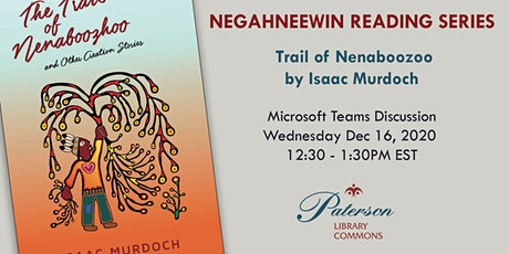Negahneewin Reading Series - The Trail of Nenaboozoo by Isaac Murdoch tickets