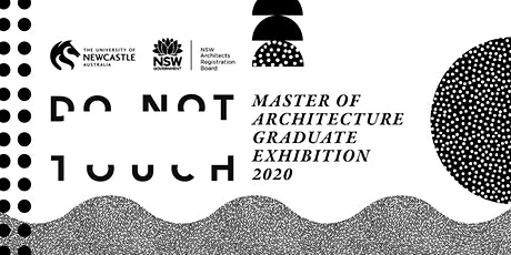 DO NOT TOUCH: SYDNEY | 2020 Master of Architecture Graduate Exhibition tickets