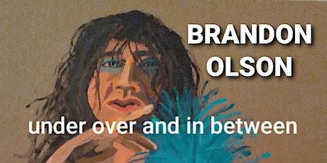 "BRANDON OLSON reads ""Under Over In Between"" tickets"