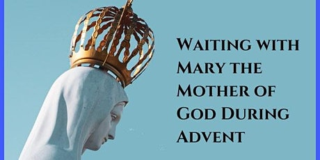 Contest:  Waiting with Mary the Mother of God during Advent tickets