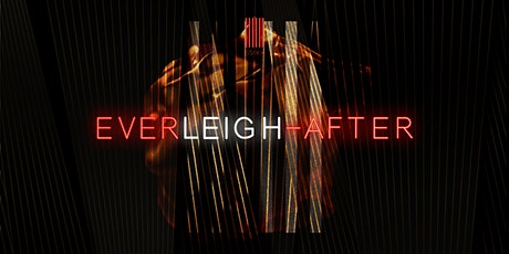 EVERLEIGH–AFTER :: AFTER DARK :: FRIDAY & SATURDAY NIGHT EXCLUSIVE tickets