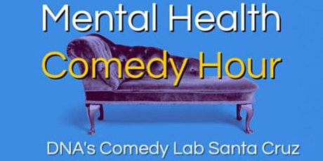 Virtual Mental Health Comedy Hour  at DNA's Comedy Lab (Live on Zoom) tickets