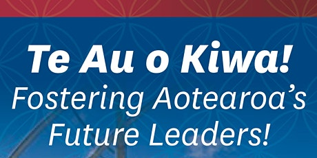 Te Au o Kiwa - Fostering Aotearoa's Future Leaders tickets