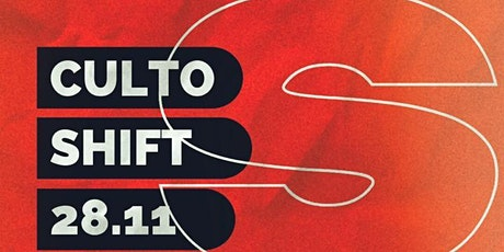 Culto SHIFT tickets