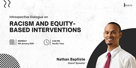Introspective Dialogue on Racism and Equity-based Interventions tickets