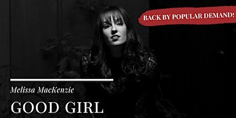 good girl: Melissa MacKenzie - January 26th - $25 tickets