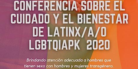 2020 LATINX/A/O LGBTQIAPK DIGITAL WELLNESS CARE CONFERENCE tickets