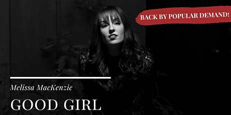 good girl: Melissa MacKenzie - January 27th - $25 tickets