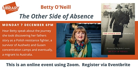 """The Other Side of Absence"" author talk with Betty O'Neill tickets"