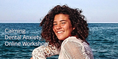 How to Heal Dental Anxiety Online Workshop tickets