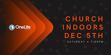 Church Indoors - Dec 5th @ 7:00pm tickets