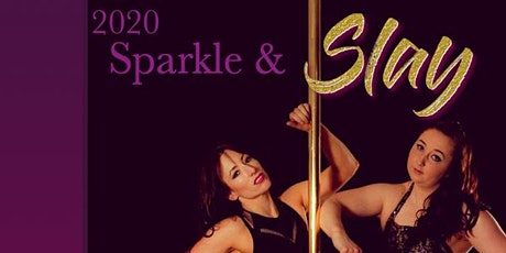 2020  Sparkle and Slay - Diamond  in-house pole dance student comp tickets