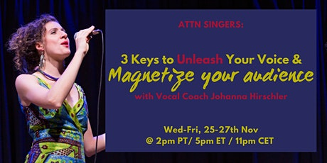 Singers! 3 Keys to Unleash Your Voice and Magnetize Your Audience tickets