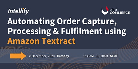 Automating Order Capture, Processing & Fulfilment using Amazon Textract tickets