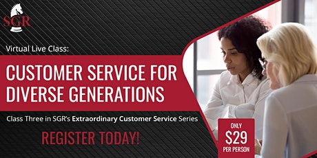 Customer Service Series 2021(III)- Customer Service for Diverse Generations tickets