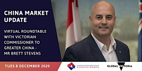 China Market Update with Vic Commissioner to Greater China Brett Stevens tickets