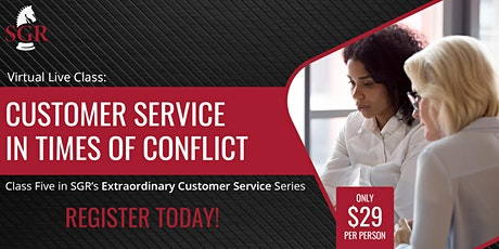 Customer Service Series 2021(III) - Customer Service in Times of Conflict tickets