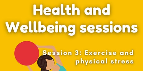 Session 3 Health and Wellbeing: Exercise and physical stress tickets