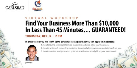 Find Your Business More Than $10,000 In Less Than 45 Minutes… GUARANTEED! tickets
